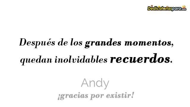 Mensajes Para Andy 𝐅𝐫𝐚𝐬𝐞𝐬 𝐎𝐑𝐈𝐆𝐈𝐍𝐀𝐋𝐄𝐒