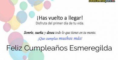 Feliz Cumpleaños Esmeregilda
