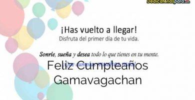 Feliz Cumpleaños Gamavagachan