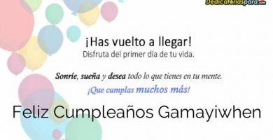 Feliz Cumpleaños Gamayiwhen