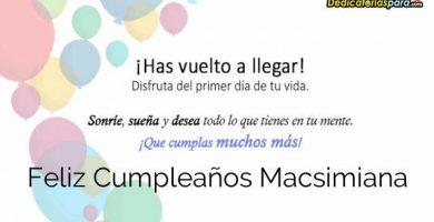 Feliz Cumpleaños Macsimiana