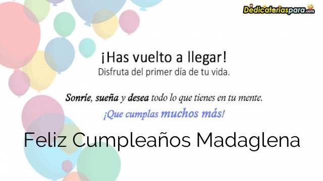 Feliz Cumpleaños Madaglena