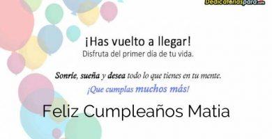 Feliz Cumpleaños Matia