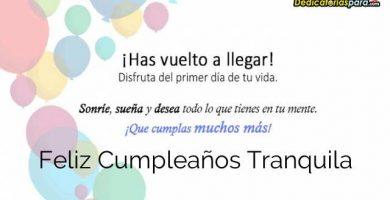 Feliz Cumpleaños Tranquila