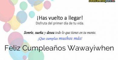 Feliz Cumpleaños Wawayiwhen